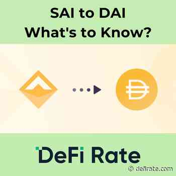 Sai to Dai - Multi-Collateral Dai Upgrade - What's to Know? - DeFi Rate