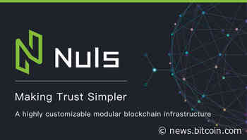 PR: Nuls—the Global Open Source Platform for Blockchain-Based Applications to Be Adopted in Business Scenarios - Bitcoin News