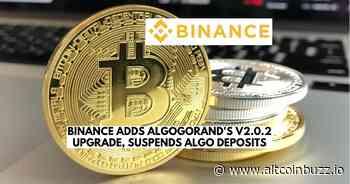 Binance Adds Algorand's V2.0.2 Upgrade, Suspends ALGO Deposits - Altcoin Buzz