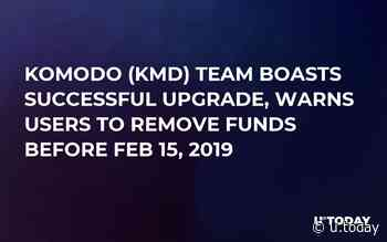 Komodo (KMD) Team Boasts Successful Upgrade, Warns Users to Remove Funds Before Feb 15, 2019 - U.Today