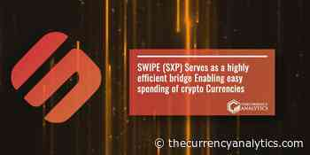 SWIPE (SXP) Serves as a highly efficient bridge Enabling easy spending of crypto Currencies - The Cryptocurrency Analytics