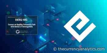 Energi NRG Focuses on Keeping Community Safe with Bureau of Investigations - The Cryptocurrency Analytics