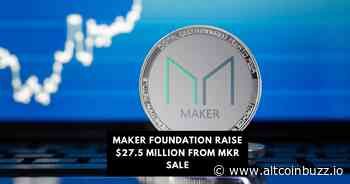 Maker Foundation Raises $27.5 Million from MKR Sale - Finance and Funding - Altcoin Buzz