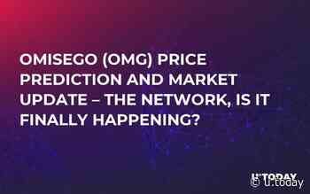 Omisego (OMG) Price Prediction and Market Update – The Network, Is It Finally Happening? - U.Today