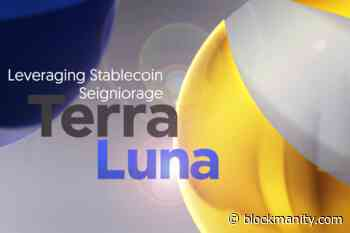 Leveraging Stablecoin Seigniorage with Terra and Luna - Blockmanity
