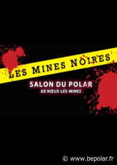 Les Mines Noires Salon du Polar de Noeux Les Mines - 9 février - BePolar.fr