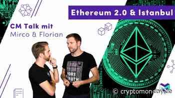 Ethereum 2.0, der Istanbul Hardfork und die Zukunft von ETH & DeFi - ein kleiner Ausblick - CryptoMonday