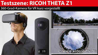 Ricoh Theta Z1: 360-Grad-Kamera im Test - VIDEOAKTIV