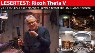 Ricoh Theta V: 360-Grad-Kamera im Praxis-Einsatz - VIDEOAKTIV