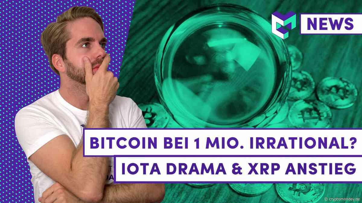 Bitcoin Kurs von 1 Mio. USD irrational? | ICON (ICX) noch kaufen? | IOTA Drama Akt 2 | XRP Anstieg - CryptoMonday
