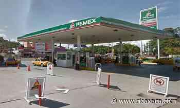 Gasolinera de San Jacinto impide colocación de sellos; roba gasolina a usuarios – RI Oaxaca - RIOaxaca