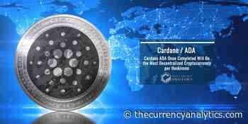 Cardano ADA Once Completed Will Be the Most Decentralized Cryptocurrency per Hoskinson - The Cryptocurrency Analytics