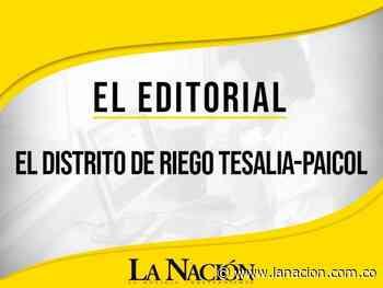 El distrito de riego Tesalia-Paicol • La Nación - La Nación.com.co