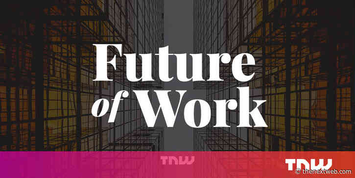 Say goodbye to 9-5 workdays at TNW2020