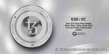 Tezos (XTZ) Going Places Senegal, Berlin, Ghana, Athens, Boston South East Asia Forming Cryptocurrency Clu ... - The Cryptocurrency Analytics