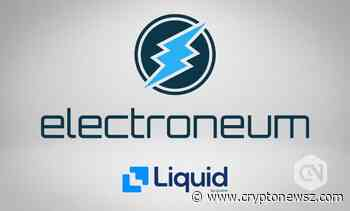 Liquid Trading Tie-up With Electroneum, ETN Trading Competition - CryptoNewsZ