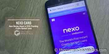 Nexo Moving Ahead in 2020 Providing Crypto-Backed Loans - The Cryptocurrency Analytics
