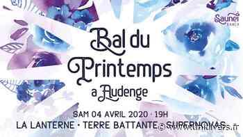 Bal du printemps – La lanterne, Supernovas, Terre battante Salle des fêtes,Audenge (33) 4 avril 2020 - Unidivers