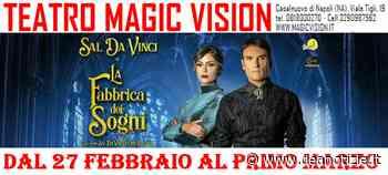 Prossimamente al Teatro Magic Vision di Casalnuovo di Napoli c'è Sal Da Vinci. - Dea Notizie