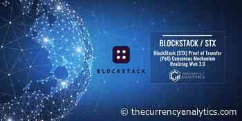 BlockStack (STX) Proof of Transfer (PoX) Consensus Mechanism Realizing Web 3.0 - The Cryptocurrency Analytics