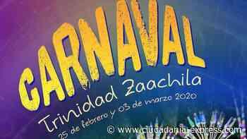 Invita Trinidad Zaachila a su tradicional Carnaval 2020 - Ciudadania Express
