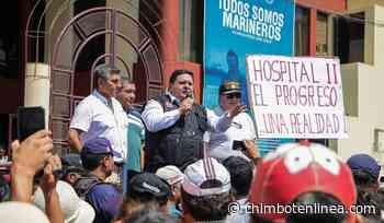 """Alcalde Briceño: """"Construcción del hospital es prioridad. La salud es primero"""" - Diario Digital Chimbote en Línea"""