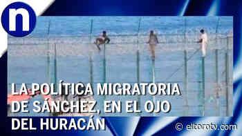 La política migratoria provoca un gran incendio en el Gobierno - El Toro TV