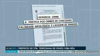 Prefeito de Santa Terezinha de Itaipu vira réu por envolvimento em esquema de propina para aprovação de loteamentos - G1