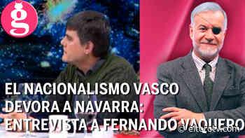 El nacionalismo vasco devora Navarra: entrevista a Fernando Vaquero - El Toro TV