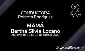 Uno TV lamenta el fallecimiento de la señora Bertha Silvia Lozano - Uno TV Noticias