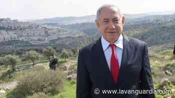 Netanyahu promete nuevas colonias judías que separarán Belén de Jerusalén - La Vanguardia