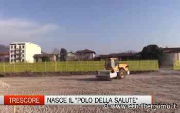 Trescore - Nasce il Polo della Salute - Video Trescore Balneario - L'Eco di Bergamo