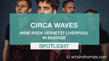 Circa Waves – Indie Rock versetzt Liverpool in Ekstase - homies: music & events