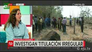 Investigan titulación irregular de tierras en Pailón - eju.tv