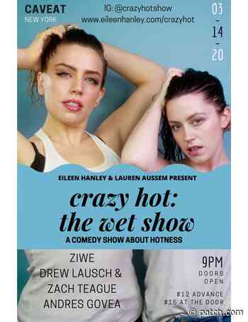 Mar 14 | CRAZY HOT: The Wet Show | Lower East Side-Chinatown - Patch.com