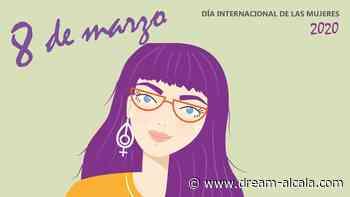Programa de actividades para el 8 de marzo en Alcalá de Henares - Dream! Alcalá