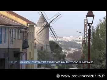 Allauch : Portrait de candidats aux élections municipales | PROVENCE AZUR - PROVENCE AZUR