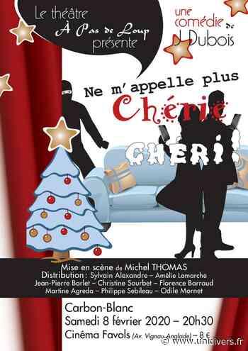 Théâtre ne m'appelle plus chérie Cinéma Favols Carbon-Blanc 8 février 2020 - Unidivers