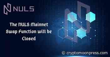 The NULS Mainnet Swap Function Closes by 21st March - CryptoMoonPress