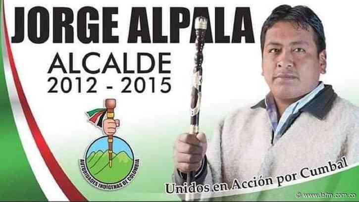 Hallan el cuerpo del líder indígena y exalcalde de Cumbal, Nariño, Jorge Alpala - La FM