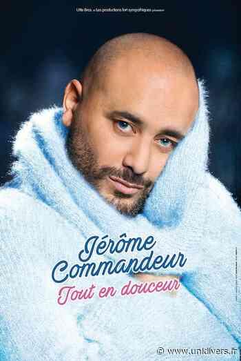 Jérôme Commandeur – Tout en douceur MARGNY LES COMPIEGNE 30 janvier 2020 - Unidivers