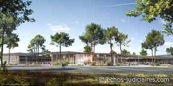 Le Barp : choix de l'architecte du futur lycée et collège | Échos Judiciaires Girondins - Échos Judiciaires Girondins
