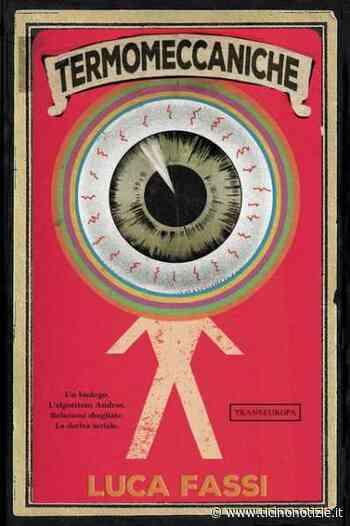 Termomeccaniche: il primo romanzo di Luca Fassi, da Marcallo con Casone al Michigan - Ticino Notizie