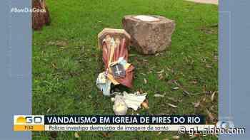 Vândalos quebram imagem de santo em paróquia de Pires do Rio - G1