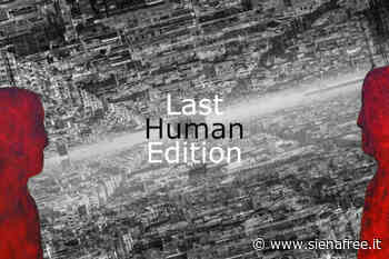 ''Last Human Edition'', a Radicondoli la mostra di pittura e fotografia contemporanea di David Lara e Christian Brogi inaugura Destinazione Sud Festival - SienaFree.it