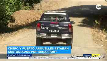 Unidades del Senafront custodiarán Chepo y Puerto Armuelles - TVN Panamá