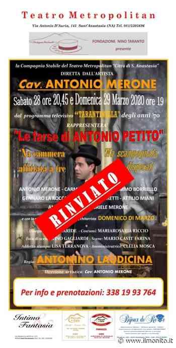 Sant'Anastasia. Teatro, rinviato lo spettacolo di Antonio Merone - ILMONITO