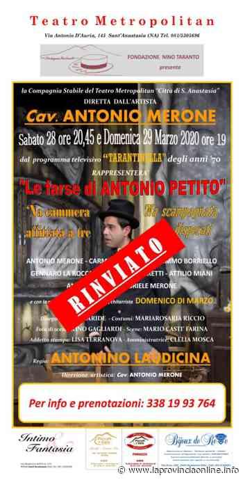 S.Anastasia. Teatro, rinviato lo spettacolo di Antonio Merone - laProvinciaOnline.info