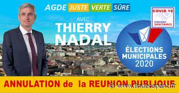 Agde - AGDE - MUNICIPALES 2020 - COMMUNIQUÉ DE Thierry NADAL - ANNULATION de la REUNION PUBLIQUE - L'INDÉCAPANT