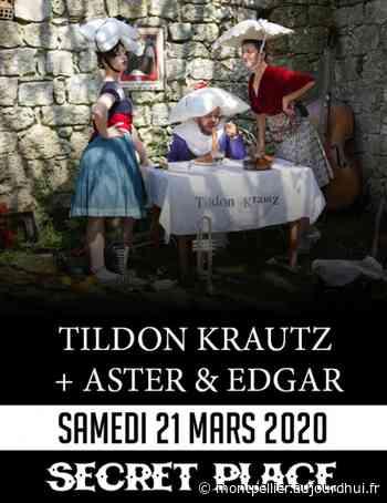 TILDON KRAUTZ + ASTER & EDGAR - Secret Place , Saint Jean De Vedas, 34430 - Sortir à Montpellier - Le Parisien Etudiant - Le Parisien Etudiant